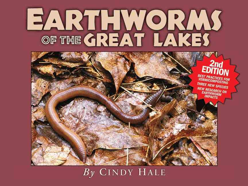 Earthworms of the Great Lakes By Hale, Cindy
